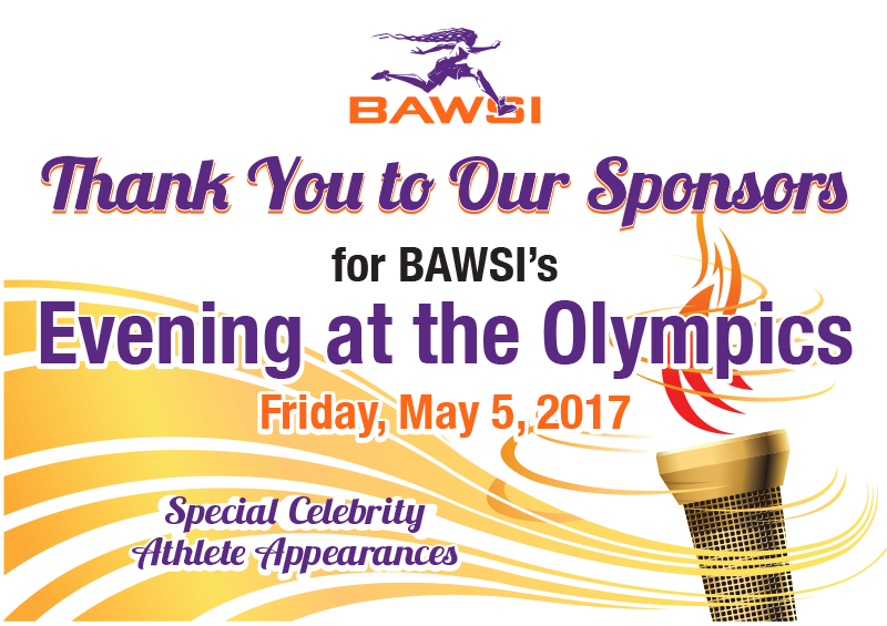 Thank You to Our SPonsors for BAWSI's Evening at the Olympics - Friday, May 5, 2017